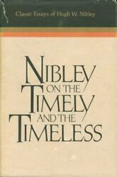 Nibley On Timely And Timeless Classic Essays Of Hugh W. - Hardcover Mint