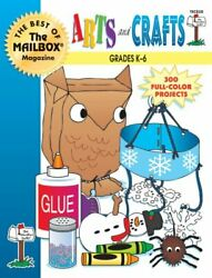 Arts And Crafts Grades K-6 Best Of Mailbox By Mailbox Books Staff Mint
