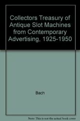 Collectors Treasury Of Antique Slot Machines From By Bach - Hardcover Mint