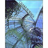 Glass Houses A History Of Greenhouses, Orangeries And By May Woods And Mint