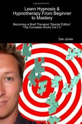 Learn Hypnosis And Hypnotherapy From Beginner To Mastery By Dan Jones Excellent