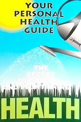 Your Personal Health Guide Secret To Gaining And By Sam Queen Brand New