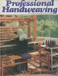 Professional Hand Weaving On Fly-shuttle Loom By Laya Brostoff - Hardcover Vg+