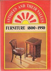 Furniture, 1800-1950 Antiques And Their Values By Tony Curtis - Hardcover Mint