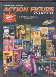 Tomarts Price Guide To Action Figure Collectibles/1992 By Carol Markowski