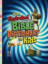 Holman Illustrated Bible Dictionary For Kids Holman By Holman Reference