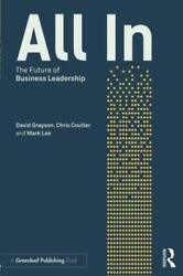 All In Future Of Business Leadership By David Grayson And Chris Coulter Brand New