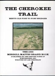 Cherokee Trail Bent's Old Fort To Fort Bridger By Lee Whiteley - Hardcover Mint