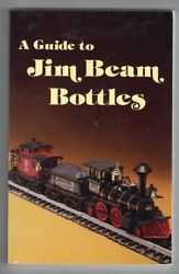 A Guide To Jim Beam Bottles - 1981 By Al Cembura And Constance Avery