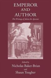 Emperor And Author Writings Of Julian ' Apostate' By Nicholas J. Baker-brian