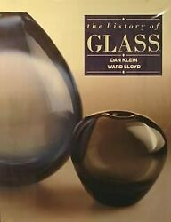 History Of Glass By Dan Klein And Ward Lloyd - Hardcover Mint Condition