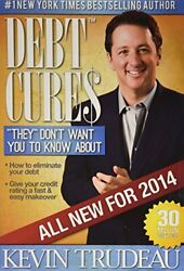 Debt Cures 2014 Edition By Kevin Trudeau - Hardcover Mint Condition
