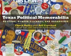Texas Political Memorabilia Buttons, Bumper Stickers, And By Chuck Mint