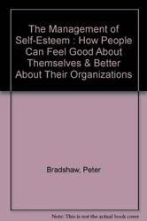 Management Of Self-esteem How People Can Feel Good About By Pete Bradshaw Vg+