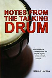 NOTES FROM TALKING DRUM: EXPLORING BLACK COMMUNICATION AND By Mark C. Hopson VG