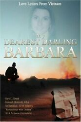 My Dearest Darling Barbara Love Letters From Vietnam By Gresh Colonel Gary