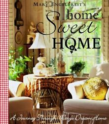 Home Sweet Home A Journey Through Mary's Dream Home By Mary Engelbreit New