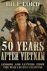 50 Years After Vietnam Lessons And Letters From War I By Bill Lord Brand New