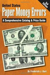 United States Paper Money Errors A Comprehensive Catalog By Frederick J Bart Vg