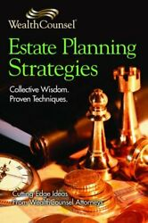 Estate Planning Strategies Collective Wisdom, Proven By Wealthcounsel Attorneys