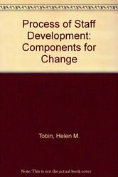 Process Of Staff Development Components For Change By Helen M. Tobin And Etc. Vg