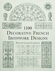 1100 Decorative French Ironwork Designs Dover Pictorial By Denonvilliers Co.