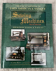 The Encyclopedia Of Early American And Antique Sewing Machines Identification…