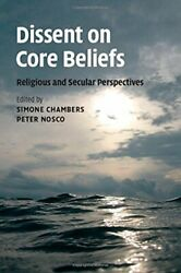 Dissent On Core Beliefs Religious And Secular By Simone Chambers And Peter Nosco