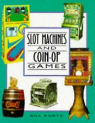 Slot Machines And Coin Op Games By Bill Kurtz Brand New
