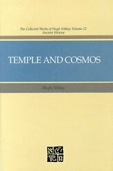 Temple And Cosmos Beyond This Ignorant Present By Hugh Nibley - Hardcover New