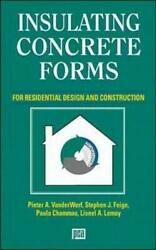 Insulating Concrete Forms For Residential Design And By Pieter A. Vanderwerf