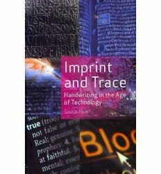 Imprint And Trace Handwriting In Age Of Technology By By Sonja Neef - Hardcover