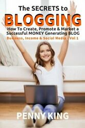 5 Minutes A Day Guide To Blogging How To Create, Promote By Penny King New