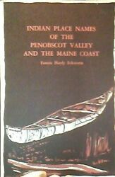 Indian Place Names Of Penobscot Valley And Maine Coast By Fannie H. Eckstorm