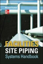 Facilities Site Piping Systems Handbook By Michael L. Frankel - Hardcover