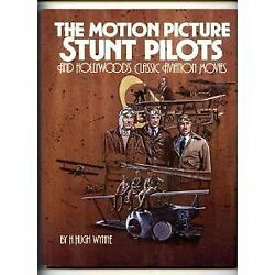 Motion Picture Stunt Pilots And Hollywood's Classic By H. Hugh Wynne Excellent