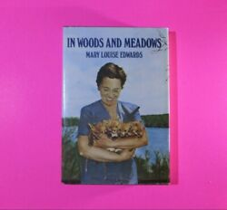 Signed - In Woods And Meadows By Mary Louise Edwards 1978 1st Edition 1st Print.