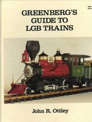 Greenberg's Guide To Lgb Trains By John R Ottley - Hardcover