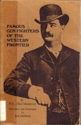 Famous Gun Fighters Of Western Frontier By William B. Materson Excellent