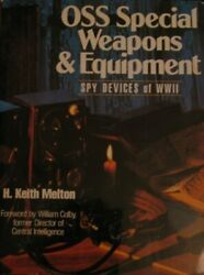 Oss Special Weapons And Equipment Spy Devices Of Wwii By H. Keith Melton Vg+