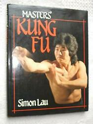 Masters' Kung Fu An Official Book Of Martial Arts By Simon Lau - Hardcover