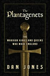 Plantagenets Warrior Kings And Queens Who Made England By Dan Jones - Hardcover