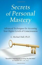 Secrets Of Personal Mastery By L. Michael Hall And L. Michael Hall Mint Condition