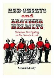 Red Shirts And Leather Helmets Volunteer Fire Fighting On By Steve Frady Mint
