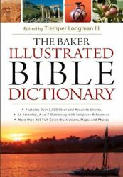 Baker Illustrated Bible Dictionary By Tremper Longman - Hardcover Excellent