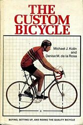 Custom Bicycle Buying Setting Up And Riding Quality By Michael J. Kolin Vg