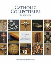 Catholic Collectibles A Guide To Devotional Memorabilia By June K. Laval New