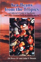 Sea-beans From Tropics A Collectorand039s Guide To Sea-beans By Edward L. Perry