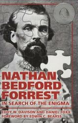 Nathan Bedford Forrest In Search Of Enigma By Eddy W. Davison And Daniel Foxx New