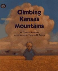 Climbing Kansas Mountains Aladdin Picture Books By George Shannon